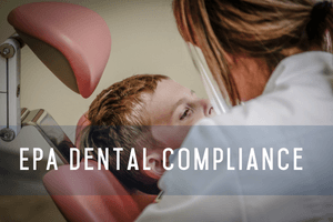 EPA Dental Compliance